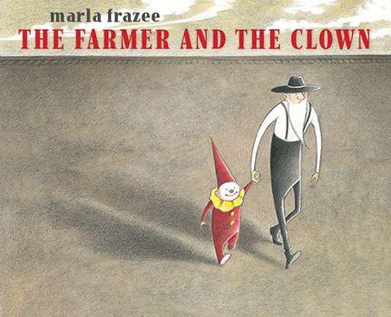 Marla Frazee · The Farmer and the Clown
