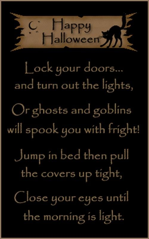 happy halloween lock your doorsand turn out the lights or ghosts and goblins will spook you with fright jump in bed then pull the covers up tight - Good Halloween Poems
