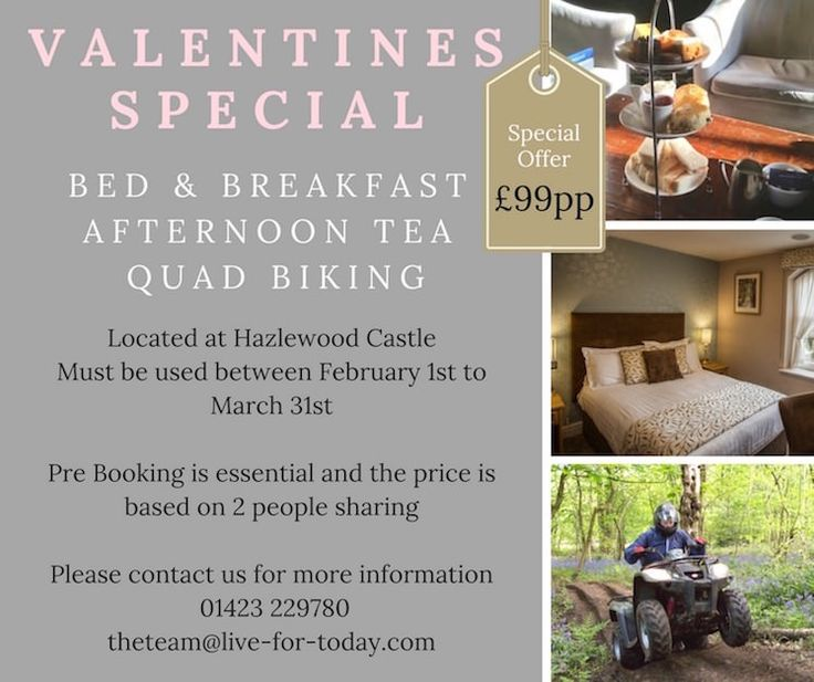 It is not too late to book your Valentines Special, includes bed and breakfast, afternoon tea and quads biking at Hazlewood Castle