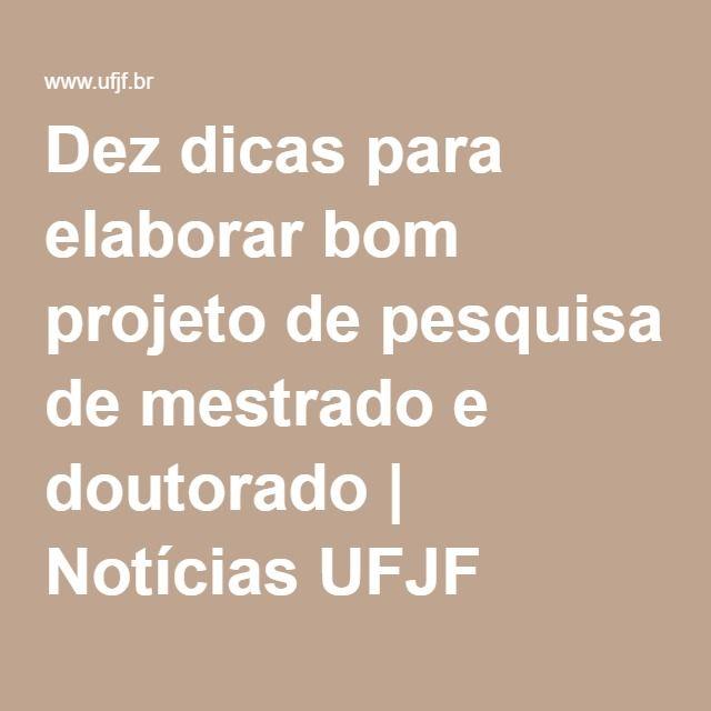 Dez dicas para elaborar bom projeto de pesquisa de mestrado e doutorado | Notícias UFJF
