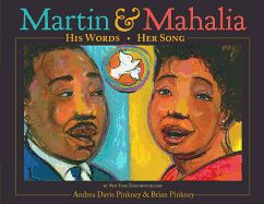 MARTIN & MAHALIA by Andrea Davis Pinkney--Discover: A picture book from the award-winning team behind Sit-In tells the story of a friendship between two inspirational leaders.