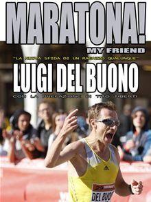 """Maratona! My friend - """"La nuova sfida di un ragazzo qualunque"""" SU MONDADORI STORE!!!!"""