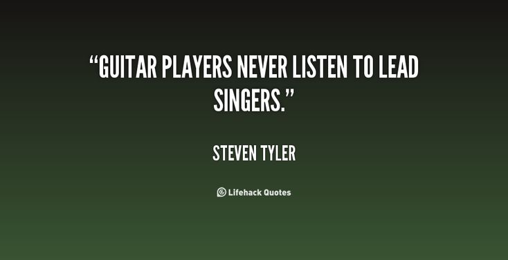 quote-Steven-Tyler-guitar-players-never-listen-to-lead-singers