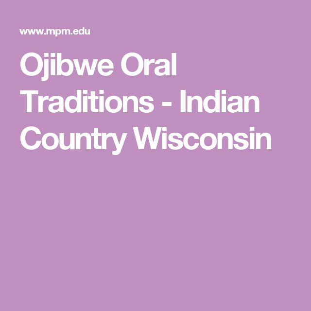Ojibwe Oral Traditions - Indian Country Wisconsin