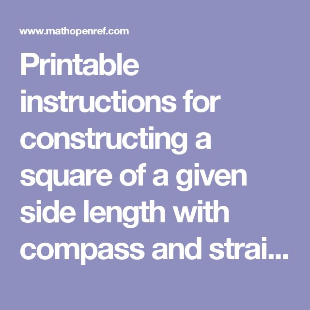 Printable instructions for constructing a square of a given side length with compass and straightedge or ruler