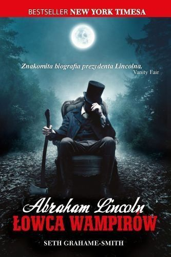 Abraham Lincoln. Łowca wampirów - Grahame-Smith Seth