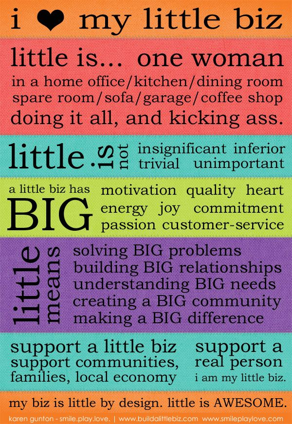 'little' does not, and should not, be a limiting mindset to what we do. little, in fact, should be celebrated, our businesses are awesome in their littleness! www.buildalittlebiz