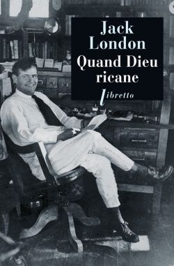 Quand Dieu ricane - Jack London