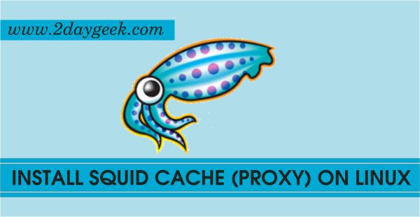 2daygeek.com Linux Tips, Tricks & News Today ! – Through on this article you will get idea to Install and configure Squid Cache 3.5.14 proxy server on Ubuntu, Mint, CentOS, Fedora, Mageia, Manjaro, Arch Linux, openSUSE & Debian Systems.