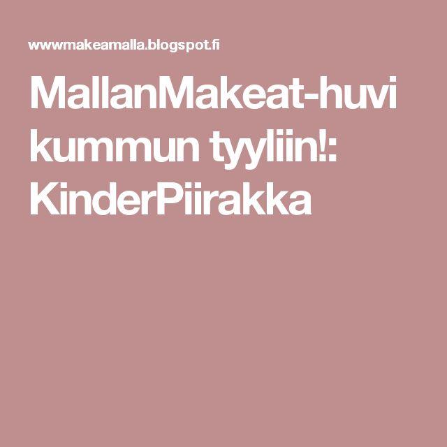MallanMakeat-huvikummun tyyliin!: KinderPiirakka