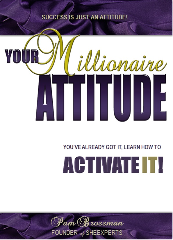 "Pam Brossman, Author of ""Your Millionaire Attitude"""