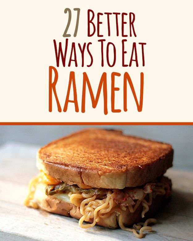 27 Better Ways To Eat Ramen - a few of these are intriguing. I've had the slaw with crispy noodles. The ramen-pizza I'm not so sure about....