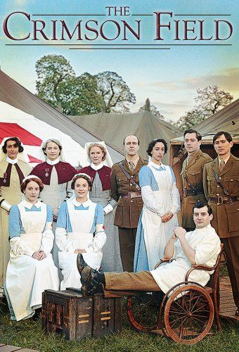 The Crimson Field - set in a World War One Field Hospital in France.: