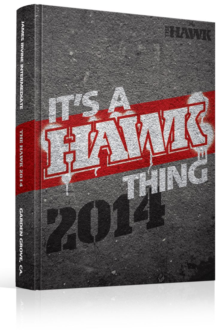 "Yearbook Cover - James Irvine Intermediate School - ""It's A Hawk Thing"" Theme - Grunge, Spraypaint, Spray Paint, Graffiti, Stencil, Street Art, Concrete, Mascot, Yearbook Ideas, Yearbook Idea, Yearbook Cover Idea, Book Cover Idea, Yearbook Theme, Yearbook Theme Ideas"