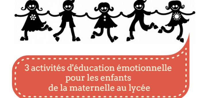 3 activités d'éducation émotionnelle pour les enfants de la maternelle au lycée