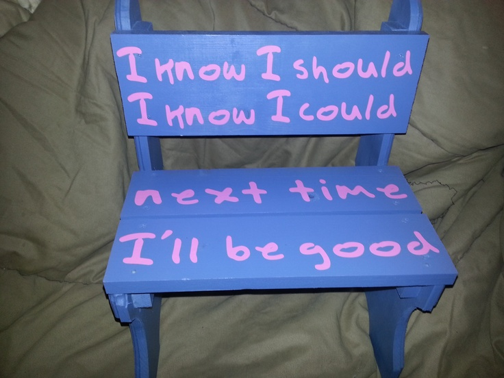 1000 images about time out on pinterest signs boys and for Chair quotes