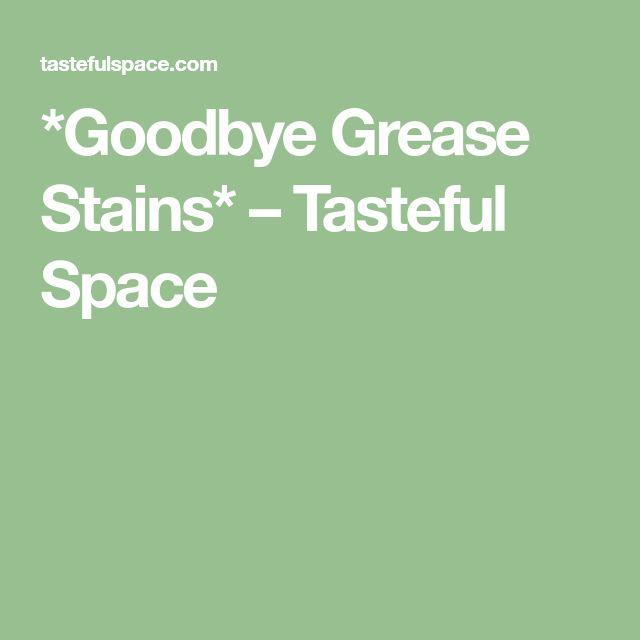how to get rid of grease stains