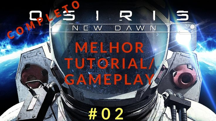 Osiris: New Dawn - Gameplay | Tutorial [#02]