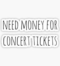 Need Money for Concert Tickets by despresso