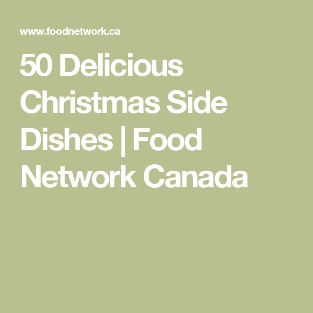 50 Delicious Christmas Side Dishes | Food Network Canada