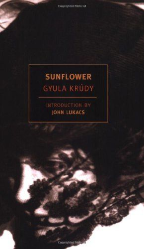 Sunflower (New York Review Books Classics) by Gyula Krudy