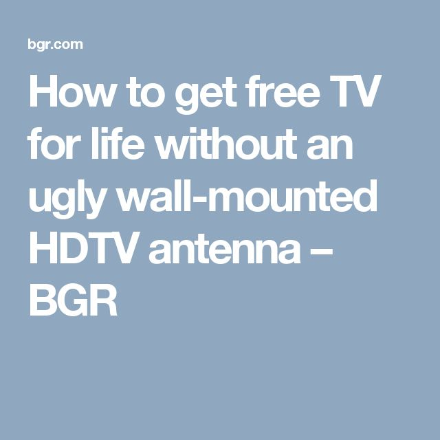 How to get free TV for life without an ugly wall-mounted HDTV antenna – BGR