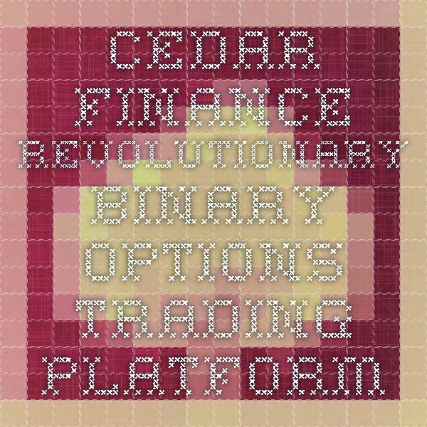 Cedar Finance - Revolutionary Binary Options Trading Platform