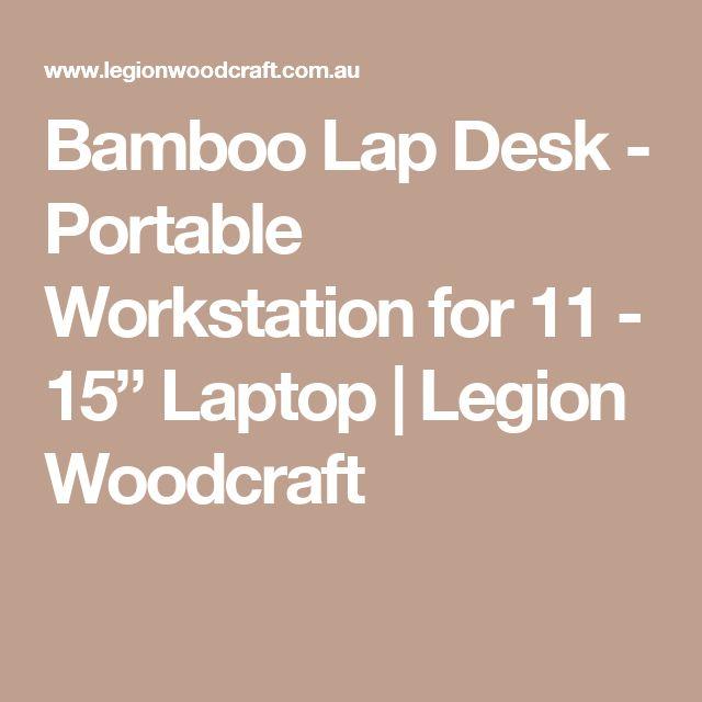 "Bamboo Lap Desk - Portable Workstation for 11 - 15"" Laptop | Legion Woodcraft"