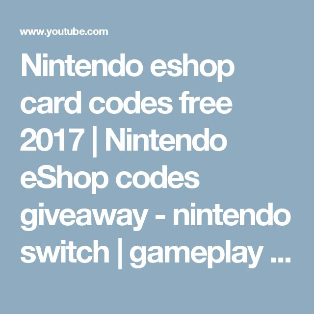 Nintendo eshop card codes free 2017   Nintendo eShop codes giveaway - nintendo switch   gameplay - YouTube