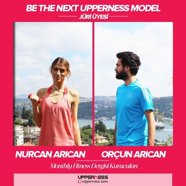 be the next Upperness model jüri üyesi Monthly Fitness Dergisi kurucuları Nurcan Arıcan ve Orçun Arıcan...
