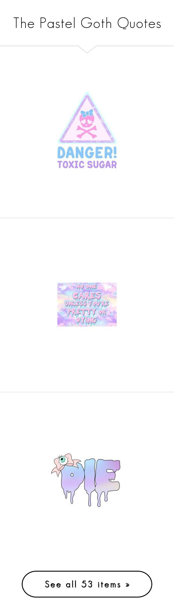 """""""The Pastel Goth Quotes"""" by adorablequeen ❤ liked on Polyvore featuring text, filler, words, phrase, quotes, saying, pictures, backgrounds, fillers and doodle"""