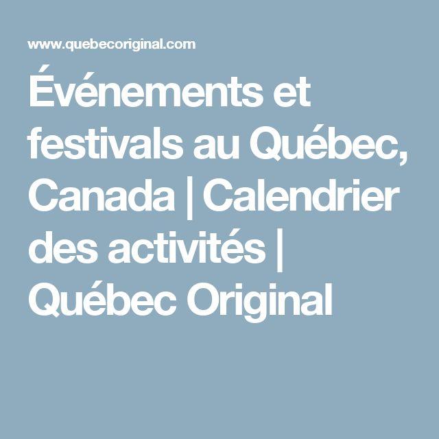 Événements et festivals au Québec, Canada | Calendrier des activités | Québec Original