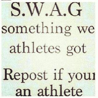 Swag  Something We Athletes  Got <3