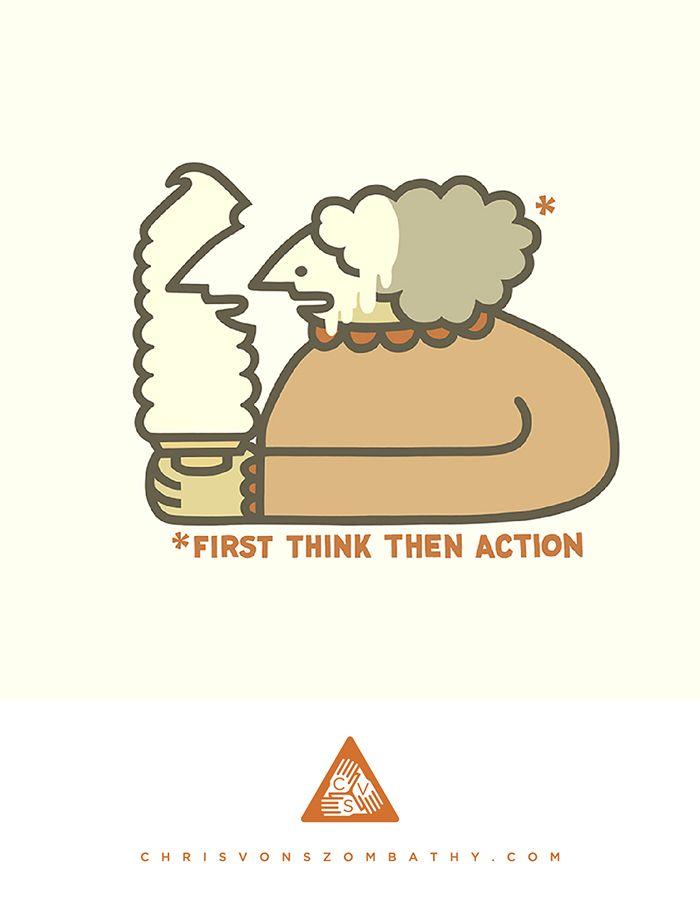 """""""*First Think Then Action"""" an illustration by artist/designer Chris von Szombathy."""