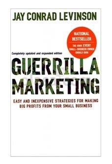 Jay Levinson's Guerrilla Marketing is a marketing strategy book for entrepreneurs and small-business owners