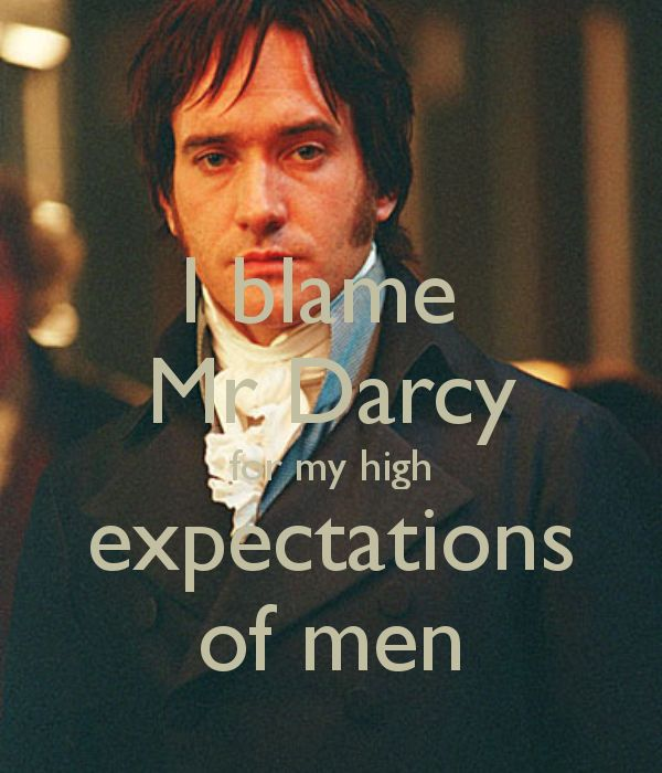 Expectatons of men is Mr.Darcy's fault