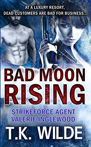 Bad Moon Rising (Strikeforce Agent Valerie Inglewood Book...