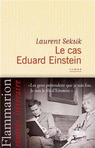 Le cas Eduard Einstein: Amazon.fr: Laurent Seksik: Livres