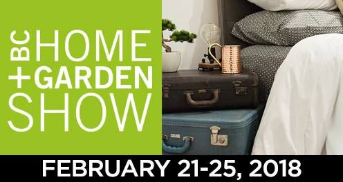 We are thrilled to be part of the BC Home and Garden Events Show from February 21 - 25! There will be giveaways and draws happening, so be sure to come visit us at booth 2002.