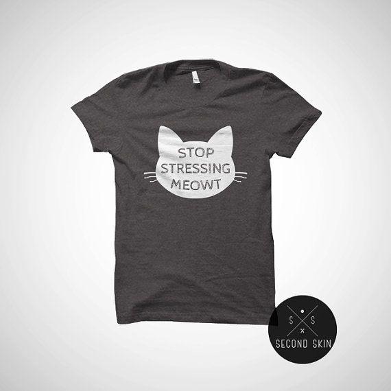 Hey, j'ai trouvé ce super article sur Etsy, chez https://www.etsy.com/ca-fr/listing/266021731/arretez-soulignant-meowt-t-shirts-toutes