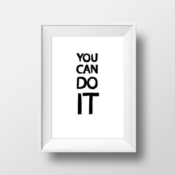 Printable poster You can do it black and white by OrangeKiteLabs