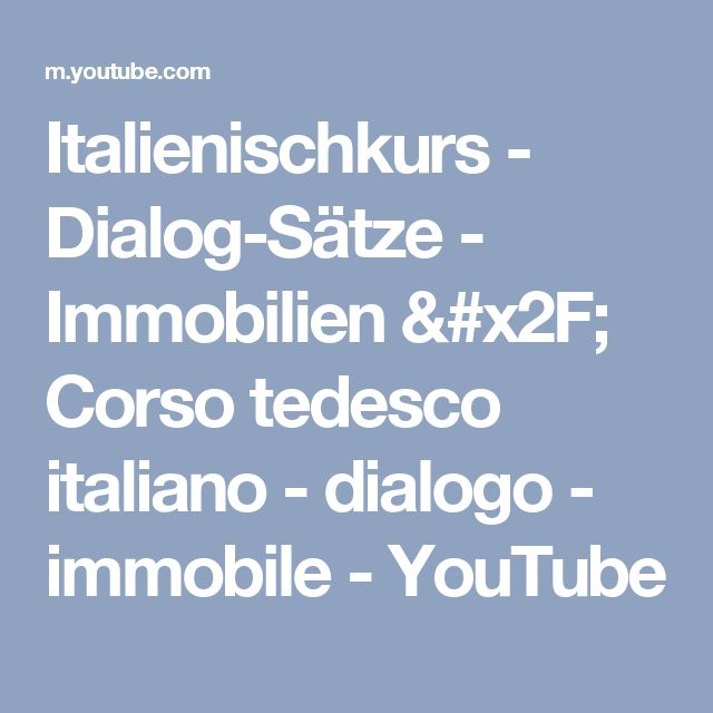 Italienischkurs - Dialog-Sätze - Immobilien / Corso tedesco italiano - dialogo - immobile - YouTube
