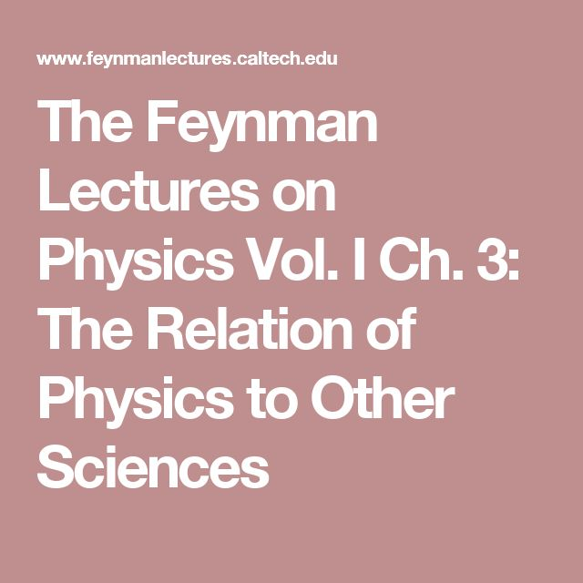 The Feynman Lectures on Physics Vol. I Ch. 3: The Relation of Physics to Other Sciences