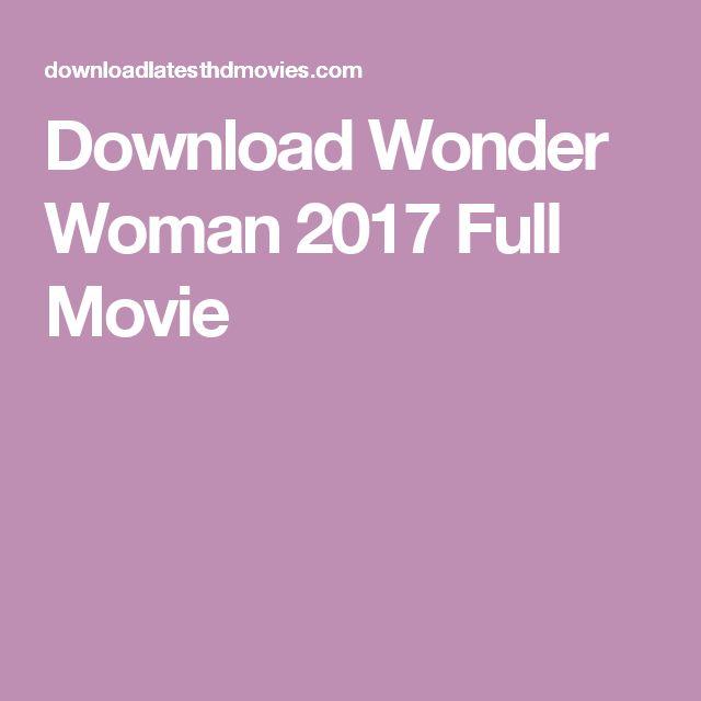 Download Wonder Woman 2017 Full Movie