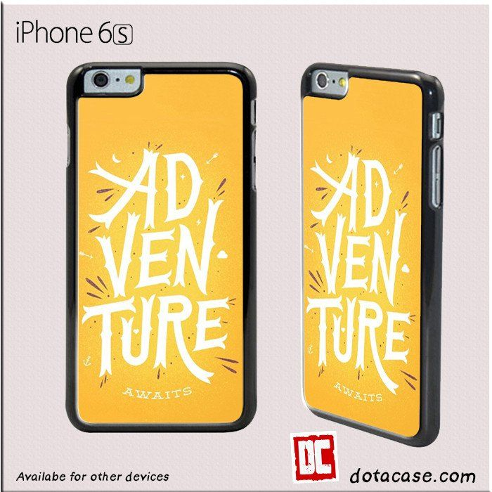 Adventure Awaits For Iphone 6/6S Case