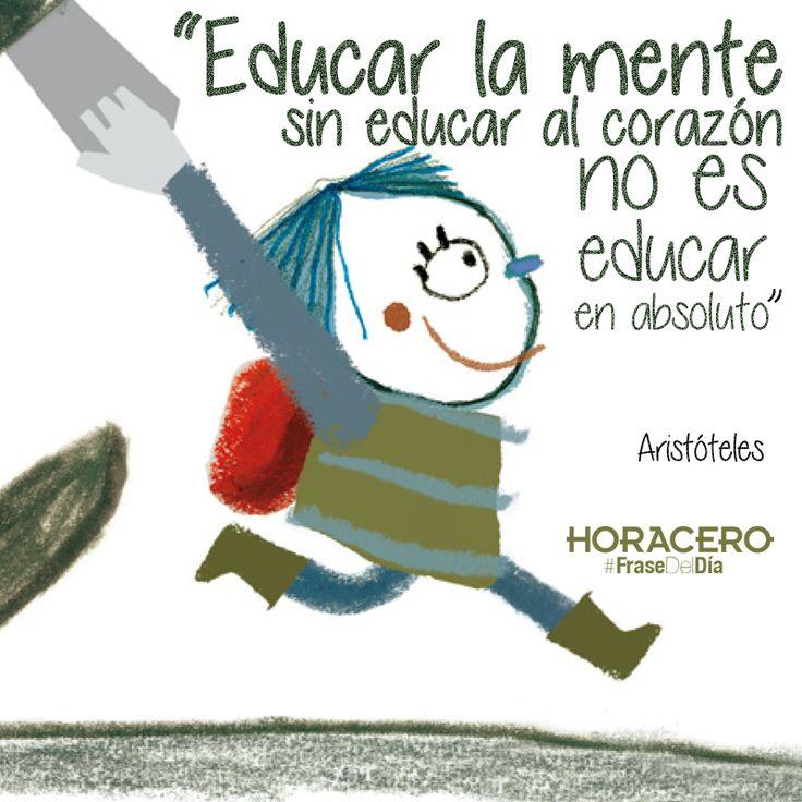 """""""Educar la mente sin educar al corazón no es educar en absoluto"""" Aristóteles #frases #citas #frasedeldía"""