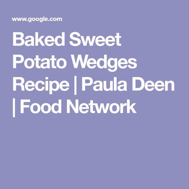 Baked Sweet Potato Wedges Recipe | Paula Deen | Food Network