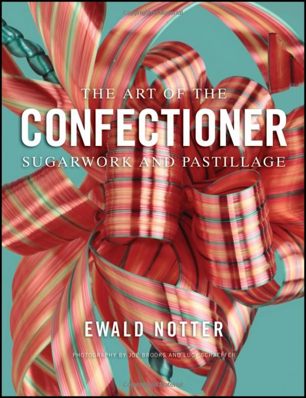 20 best books and professional literature images on pinterest the art of the confectioner sugarwork and pastillage ewald notter joe brooks fandeluxe Image collections