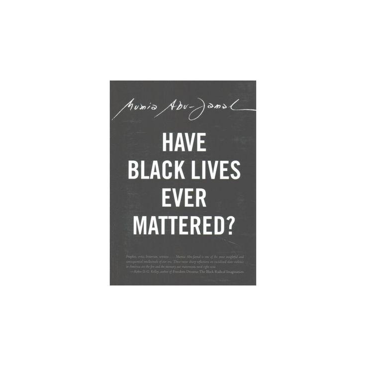 Have Black Lives Ever Mattered? (Paperback) (Mumia Abu-Jamal)