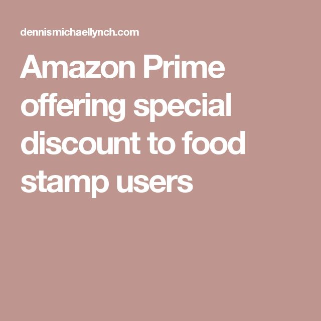 Amazon Prime offering special discount to food stamp users